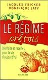 Le régime crétois : Bienfaits et recettes pour la vie d'aujourd'hui par Laty