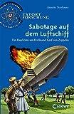 Sabotage auf dem Luftschiff: Ein Ratekrimi um Ferdinand Graf von Zeppelin (Tatort Forschung)