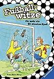 Fußballwitze für mehr als 90 Minuten Spaß (Ravensburger Taschenbücher)