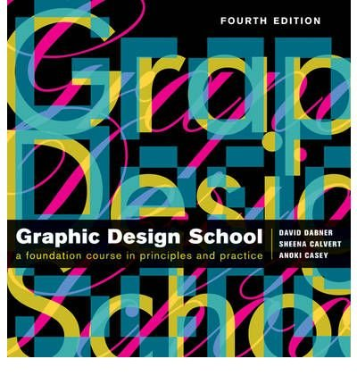 [(The New Graphic Design School: A Foundation Course in Principles and Practice )] [Author: David Dabner] [Nov-2009]