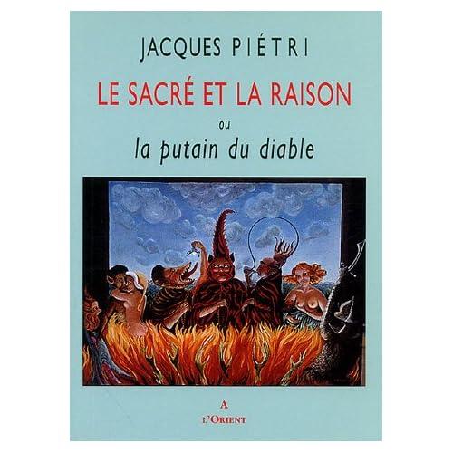Le Sacrÿ© et la Raison : Ou la Putain du Diable