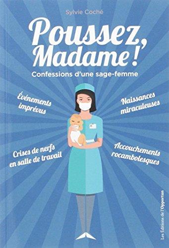 Poussez madame ! Confessions d'une sage-femme par Sylvie Coche