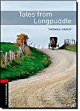 Oxford Bookworms Library: 7. Schuljahr, Stufe 2 - Tales from Longpuddle: Reader (Oxford Bookworms Library, Classics, Band 2) - Thomas Hardy