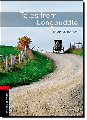 Oxford Bookworms Library: Level 2:: Tales from Longpuddle: 700 Headwords (Oxford Bookworms ELT)