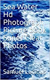 Sea Water Hd Photograph Picture book Super Clear Photos (English Edition)