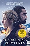 The Mountain Between Us: Now a major motion picture starring Idris Elba and Kate Winslet (English Edition)