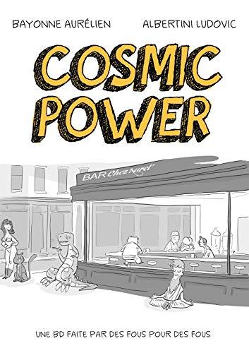 Couverture du livre Cosmic Power: Une BD faite par des fous pour des fous
