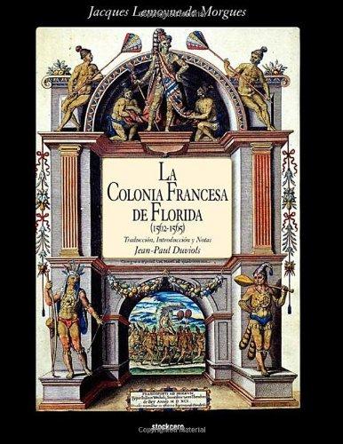 Descargar Libro La Colonia Francesa de Florida (1562-1565) de Jacques Lemoyne De Morgues