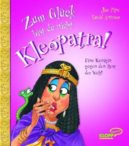 icht Kleopatra (Kleopatra-geschichte Für Kinder)
