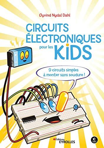 Les circuits électriques pour les kids: 9 circuits simples à monter