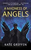 A Madness of Angels (Matthew Swift) by Kate Griffin