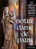 Notre-Dame de Paris : La grâce d'une cathédrale