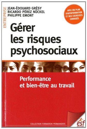 Gérer les risques psychosociaux : Performance et bien-être au travail