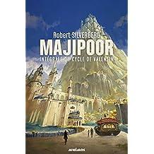 Le cycle de Majipoor, Intégrale Volume 1 : Le cycle de Valentin