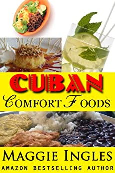 Cuban Comfort Foods (English Edition) par [Ingles, Maggie]