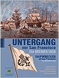 Untergang vor San Francisco: Die BREMEN 1858 - Helge Ellwart