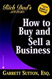 Rich Dad's Advisors: How To Buy And Sell Your Business: How you can win in the Business Quadrant