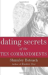 Dating Secrets of the Ten Commandments by Shmuley Boteach (2001-01-16)