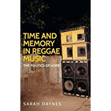 Time and Memory in Reggae Music: The Politics of Hope