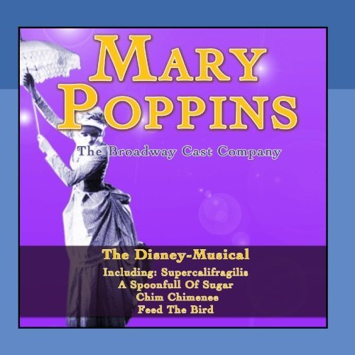 Mary Poppins by The Broadway Cast Company (London Cast Mary Poppins)