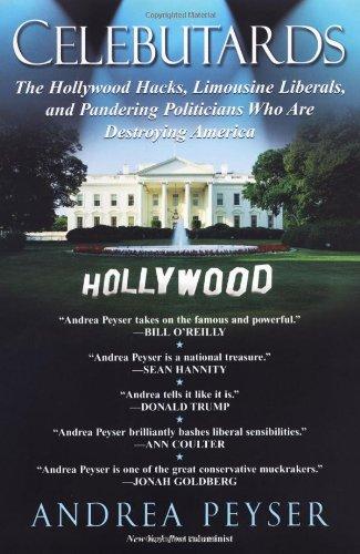 Celebutards: Hollywood Hacks, Limousine Liberals, Pandering Politicians Who Are Destroying America! por Andrea Peyser