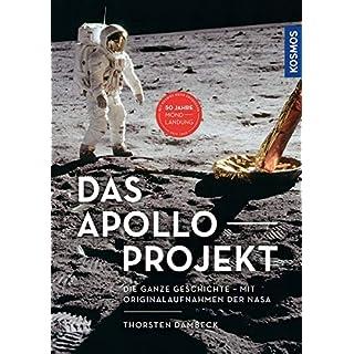 Das Apollo-Projekt: Die ganze Geschichte -- Mit Originalaufnahmen der NASA
