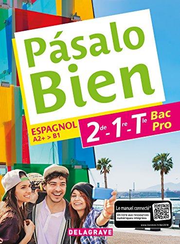 Espagnol 2de, 1re, Tle Bac Pro - Collection Pasalo Bien par Montserrat Callis