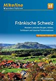 Wanderführer Fränkische Schweiz: Wandern zwischen Burgen, Höhlen, Schlössern und bizarren Felsformationen, 510 km (Hikeline /Wanderführer) - Esterbauer Verlag