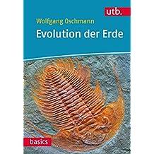 Evolution der Erde: Geschichte des Lebens und der Erde (utb basics, Band 4401)