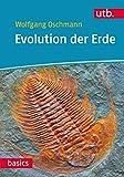 Evolution der Erde: Geschichte des Lebens und der Erde (utb basics, Band 4401) - Wolfgang Oschmann