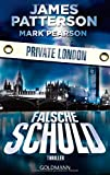Falsche Schuld. Private London: Thriller von James Patterson