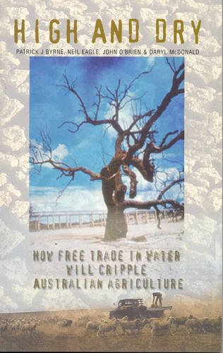 high-and-dry-how-free-trade-in-water-will-cripple-australian-agriculture