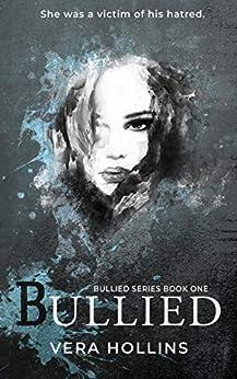 Bullied bullied book 1 vera hollins