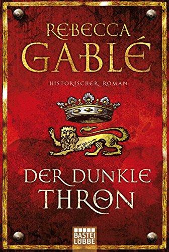 Der dunkle Thron: Historischer Roman (Waringham Saga) (Rebecca Buch)
