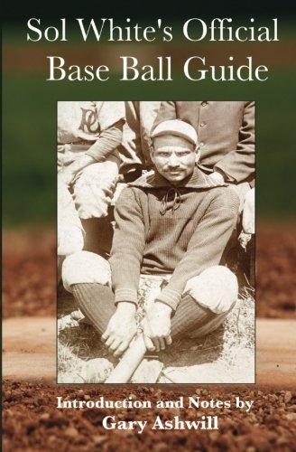 Sol White's Official Baseball Guide (Summer Game Books Baseball Classics) por Solomon White
