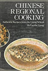 Chinese Regional Cooking: Authentic Recipes of the Liang School