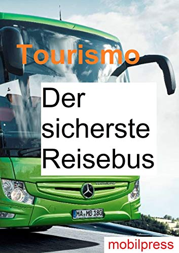 Mercedes-Benz Tourismo: Der sicherste Reisebus (Fuhrpark) (German Edition)