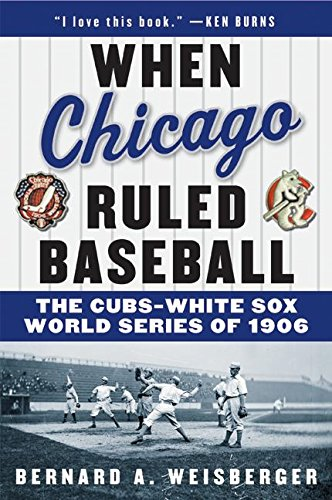 aseball: The Cubs-White Sox World Series of 1906 ()