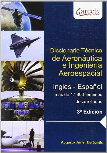 Diccionario Técnico de Aeronáutica e Ingeniería Aeroespacial (Texto (garceta))