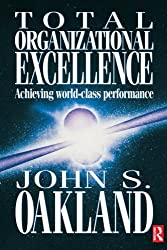 Total Organizational Excellence: Achieving World-class Performance