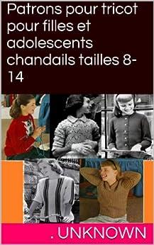 Patrons pour tricot pour filles et adolescents chandails tailles 8-14 par [Unknown]