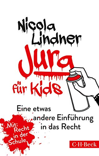 Jura für Kids: Eine etwas andere Einführung in das Recht (Beck Paperback 6066)