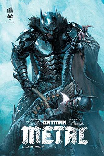 Batman metal, Tome 3 : Matière hurlante par Scott Snyder
