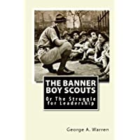 The Banner Boy Scouts: Or the Struggle for Leadership