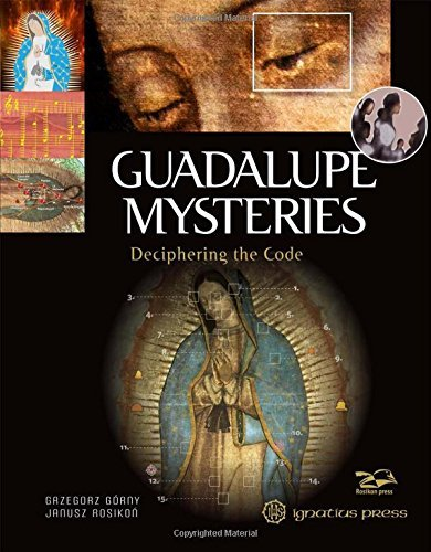Guadalupe Mysteries: Deciphering the Code by Grzegorz Gorny (2016-10-30)