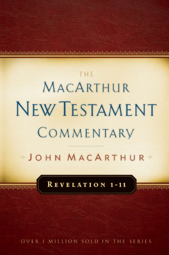 Revelation 1-11 MacArthur New Testament Commentary (MacArthur New Testament Commentary Series Book 32) (English Edition)