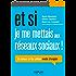 Et si je me mettais aux réseaux sociaux !: Se lancer et les utiliser - Mode d'emploi
