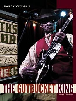 The Gutbucket King (Kindle Single) by [Yeoman, Barry]