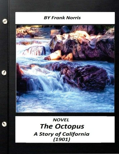 The Octopus: A Story of California (1901) NOVEL  by Frank Norris