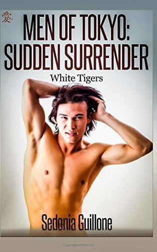 Men of Tokyo: Sudden Surrender: White Tigers, Book Two (Volume 2) by Guillone, Sedonia (2015) Paperback